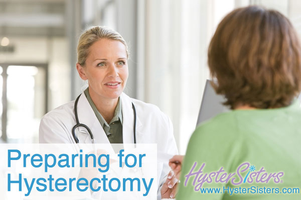 Hysterectomy Pre-op preparing